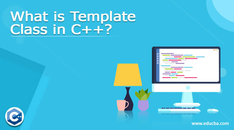 What is Template Class in C++?
