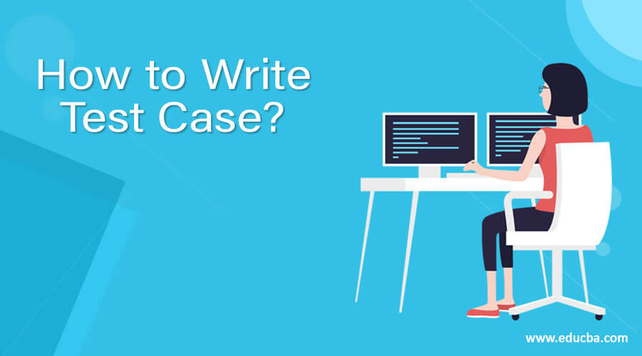 How to Write Test Case?