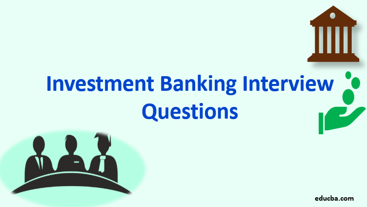 Investment Banking Interview Questions.