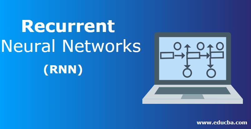 Recurrent Neural Networks (RNN)