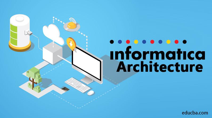 Informatica Architecture