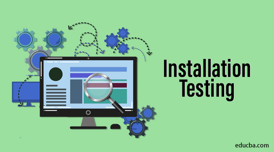Installation Testing