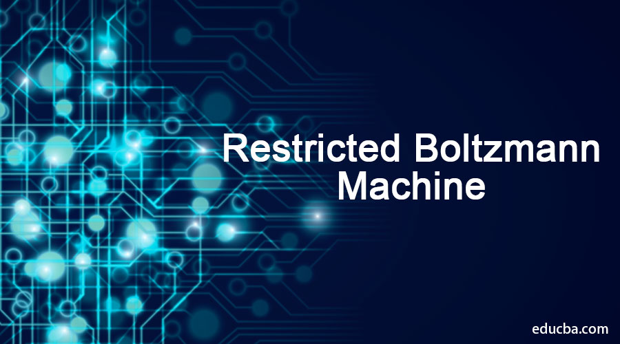 Restricted Boltzmann Machine