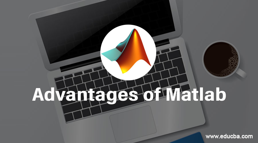 Advantages of Matlab