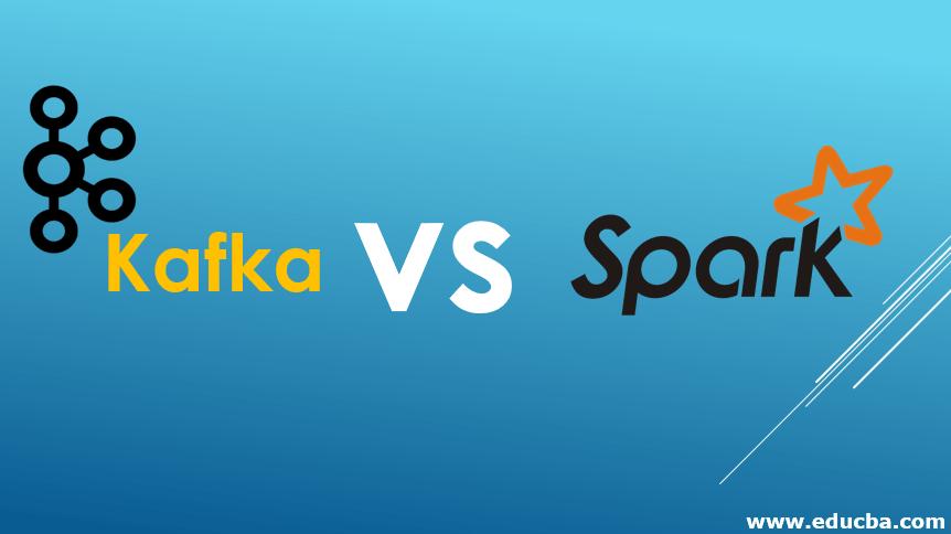 Kafka vs Spark