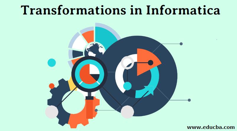 Transformations in Informatica