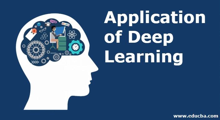 Application of Deep Learning