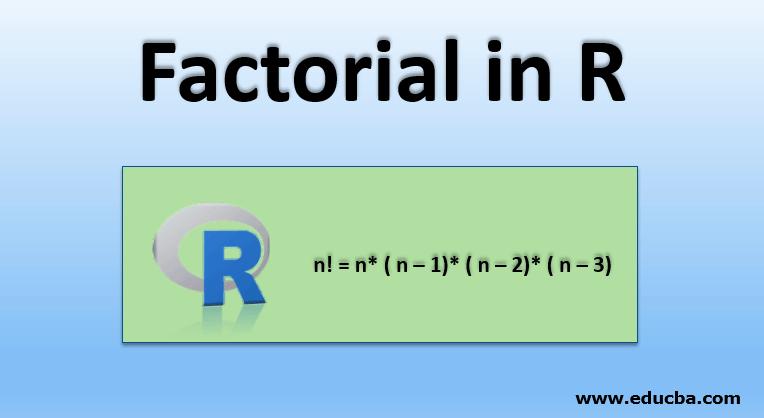 Factorial in R