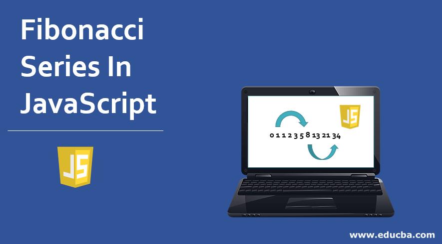 Fibonacci Series In JavaScript