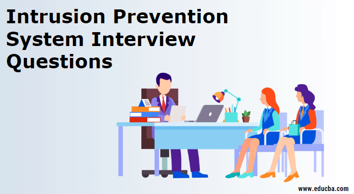 Intrusion Prevention System Interview Questions