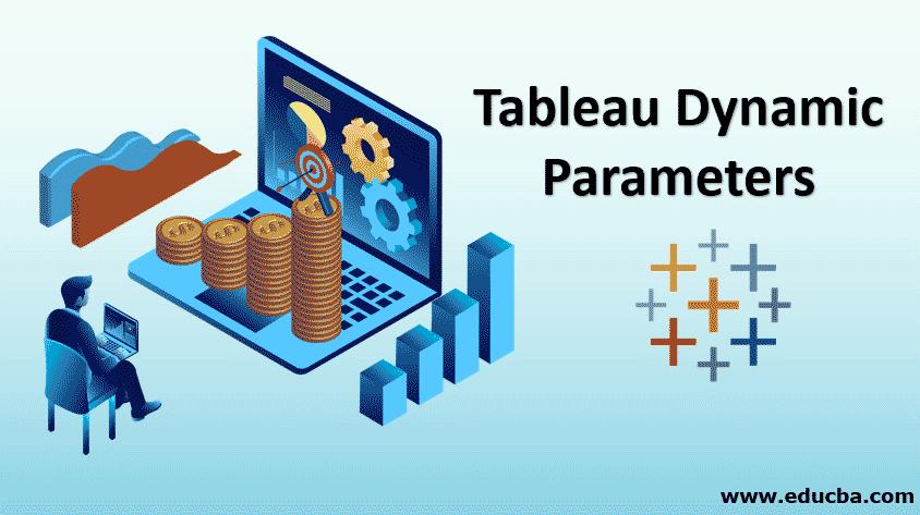 Tableau Dynamic Parameters