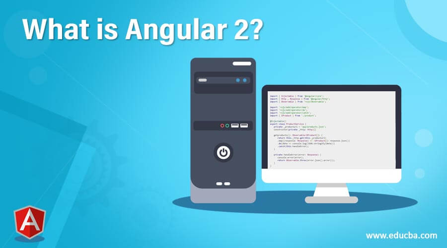 What is Angular 2?