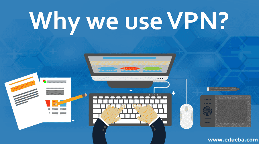 Why we use VPN