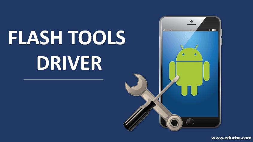 flash tools driver
