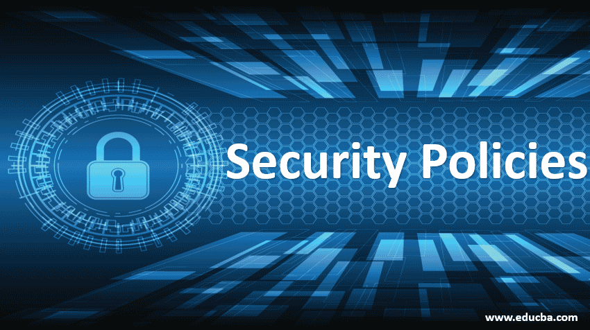 Security Policies Top 6 Security Policies For System Or