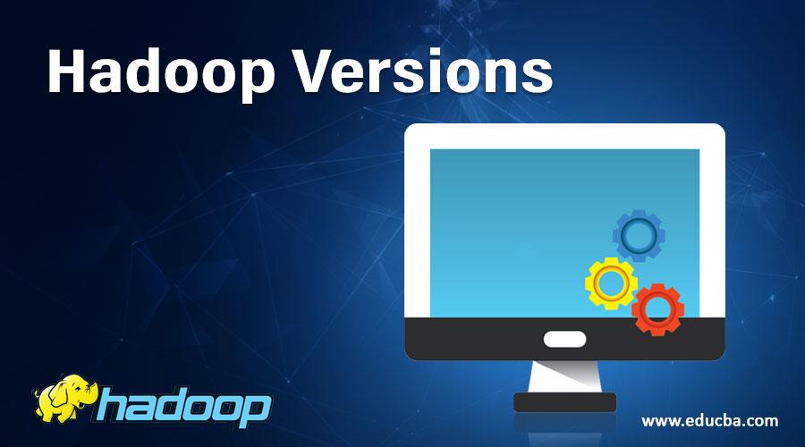 Hadoop Versions