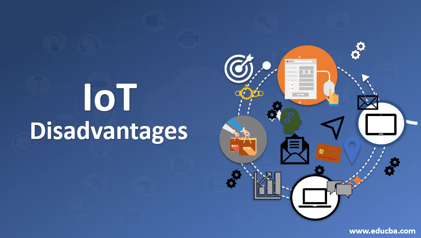 Iot Disadvantages Learn The Top 3 Threats And