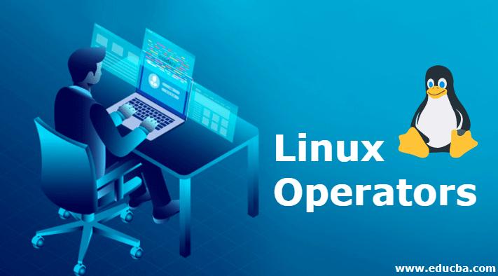 Linux Operators