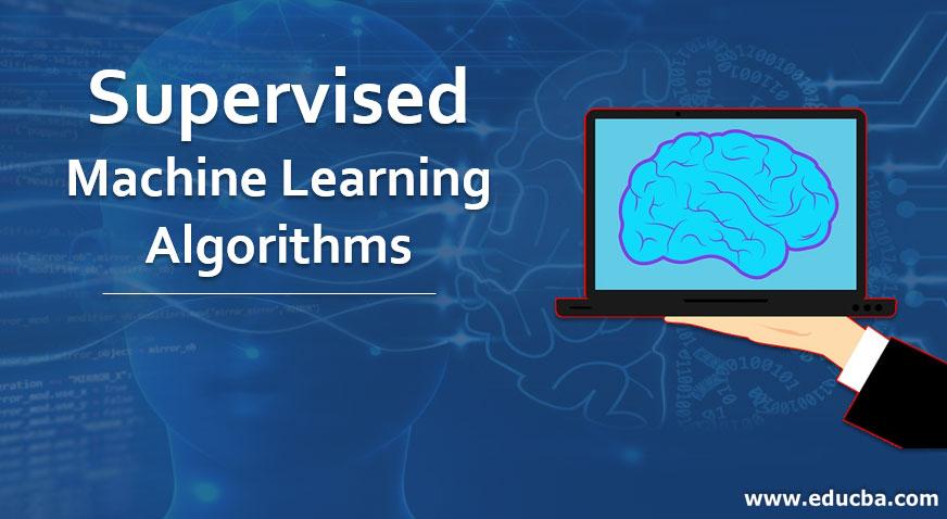 Supervised Machine Learning Algorithms