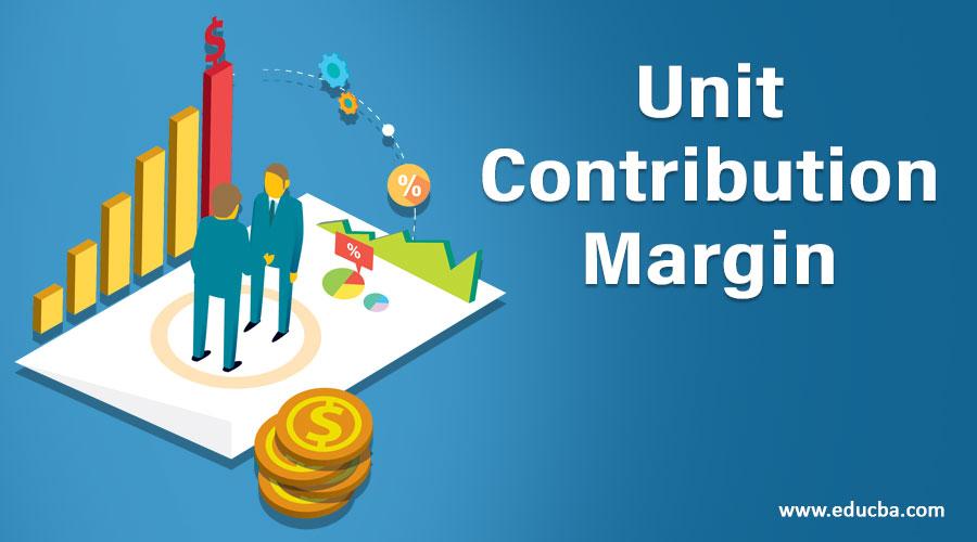 Unit Contribution Margin