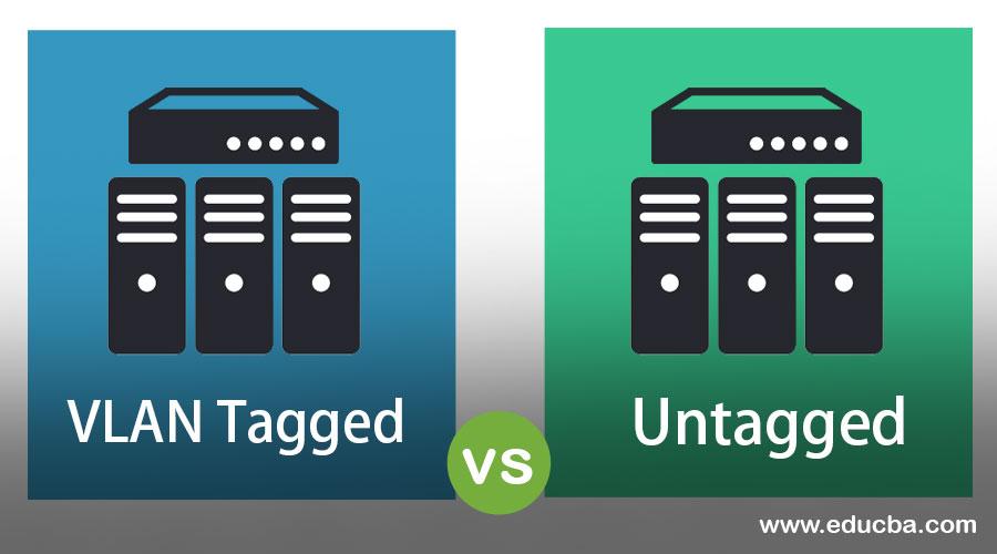 VLAN Tagged vs Untagged