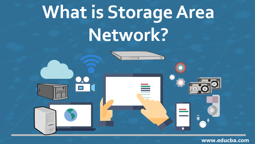 What is Storage Area Network