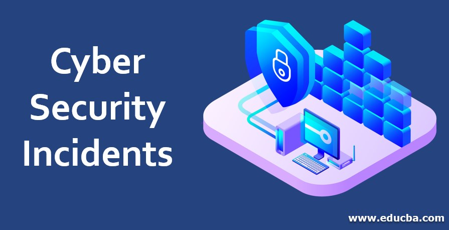 Cyber Security Incidents
