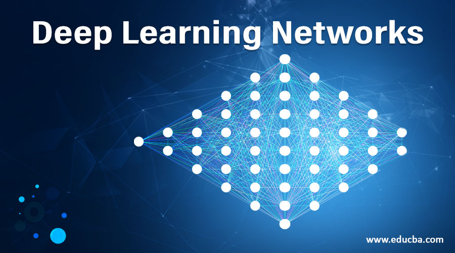 Deep Learning Networks