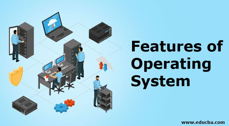 Features of Operating System