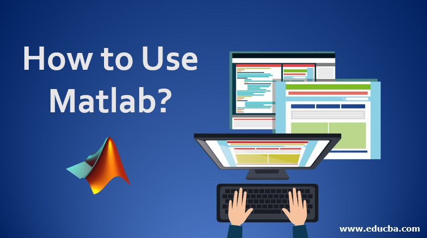 How to Use Matlab