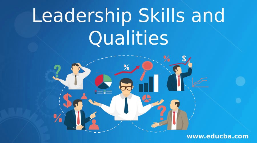 Leadership Skills and Qualities