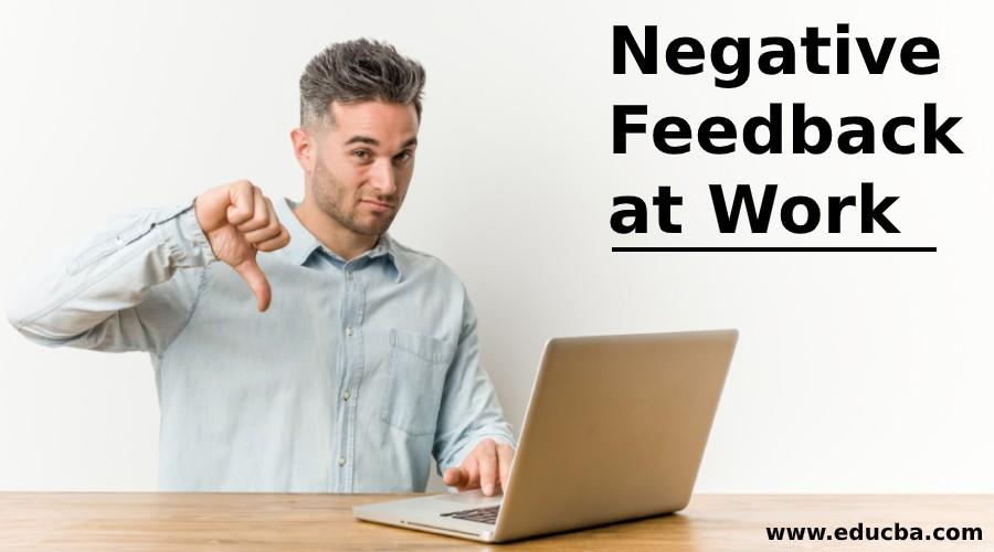 Negative Feedback at Work