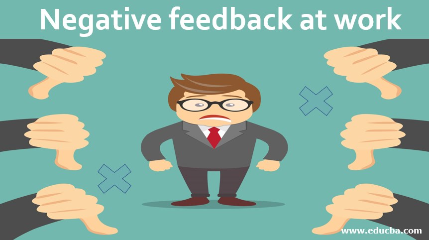 Negative feedback at work