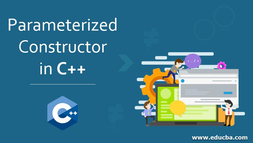 Parameterized Constructor in C++