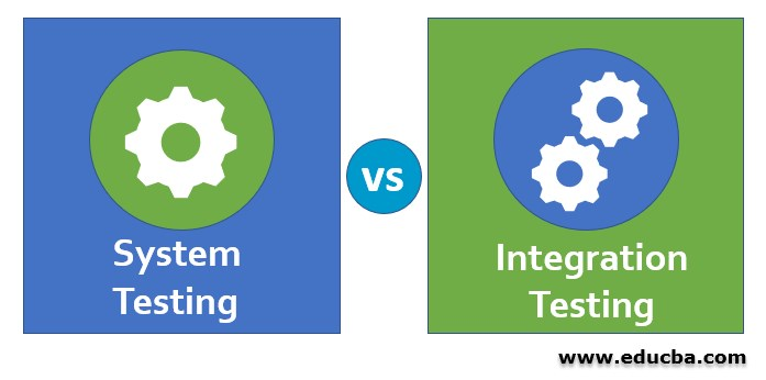 System-Testing-vs-Integration-Testing