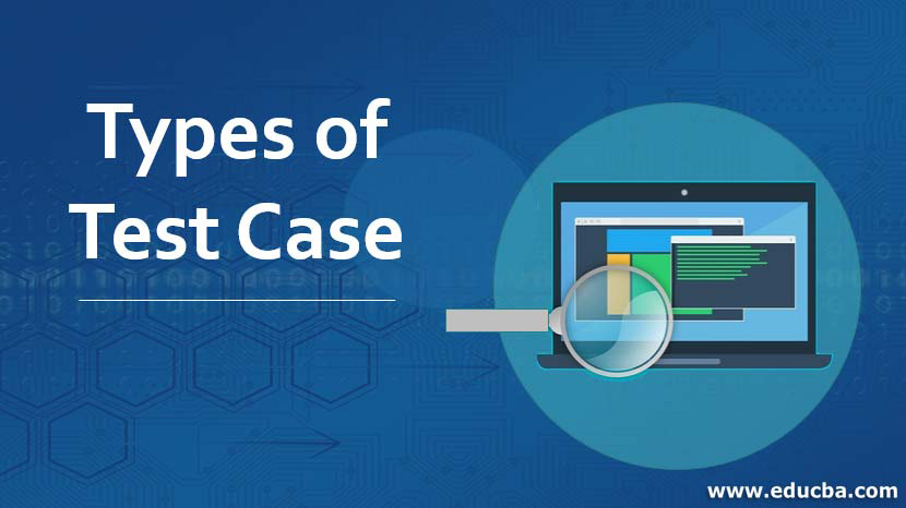 Types of Test Case