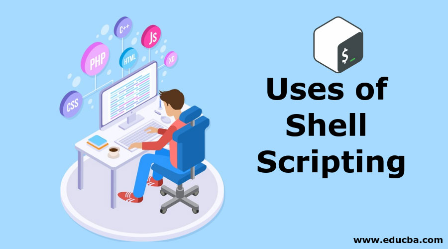 Uses of Shell Scripting