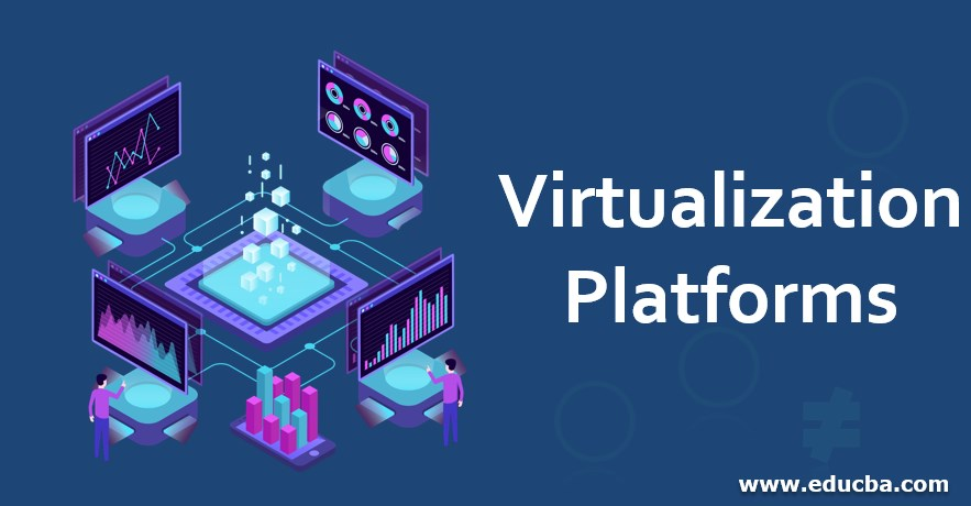 Virtualization Platforms