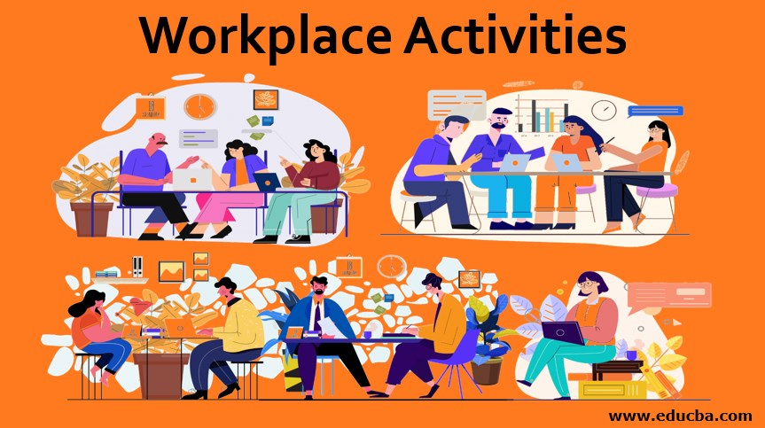 Workplace Activities