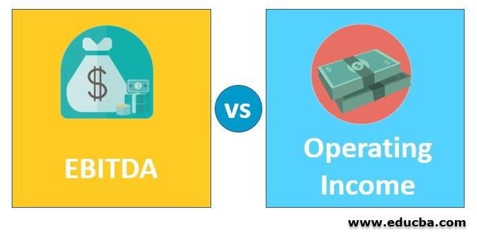 EBITDA vs Operating Income
