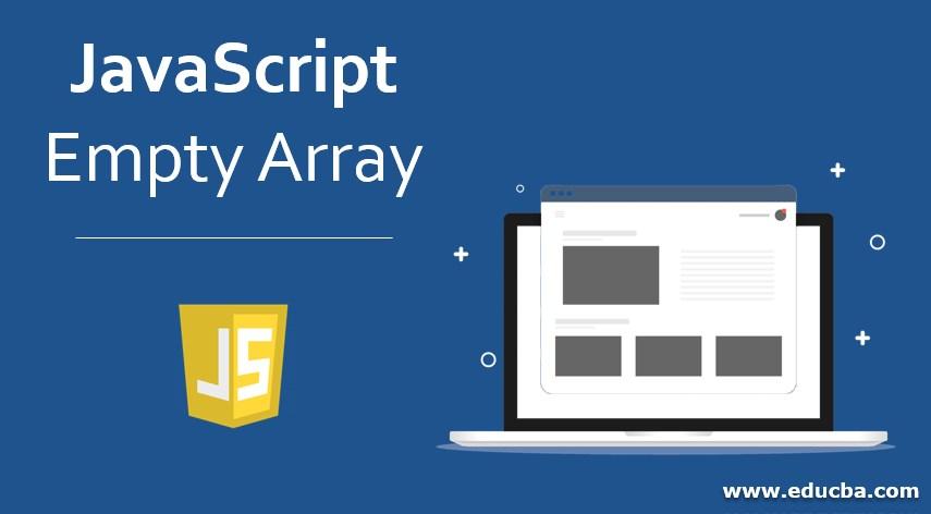 JavaScript Empty Array