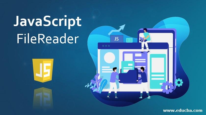 JavaScript FileReader