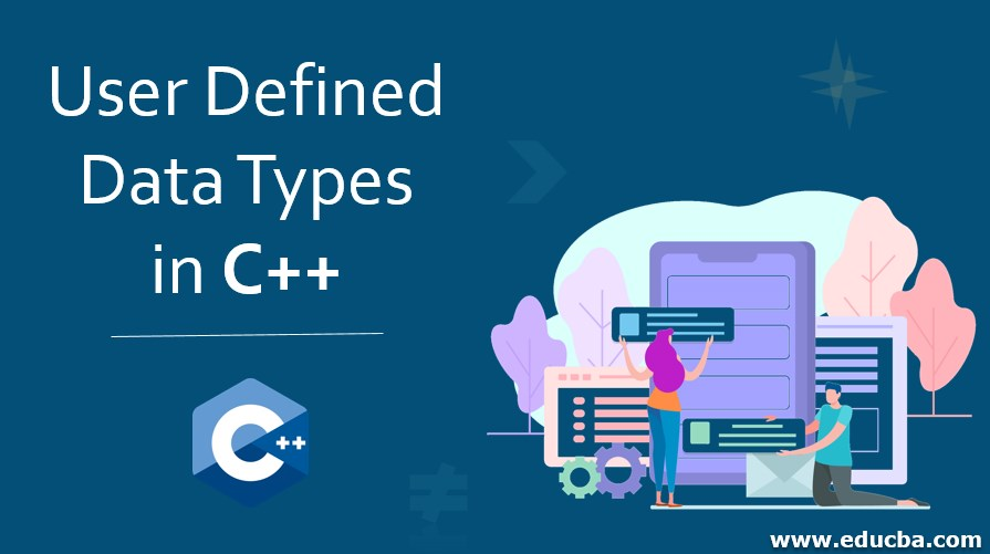 User Defined Data Types in C++