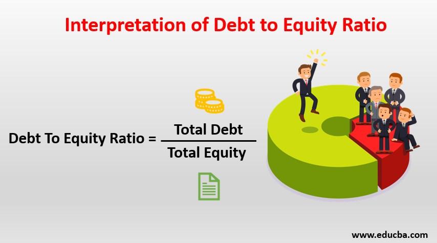 interpretation debt to equity ratio