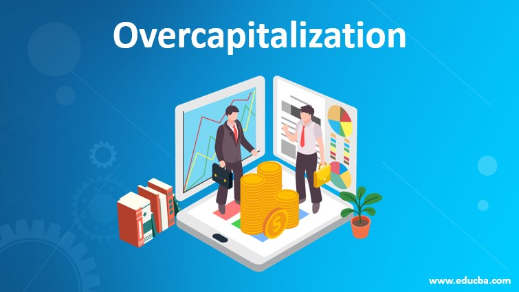 overcapitalization