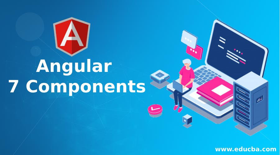 Angular 7 Components