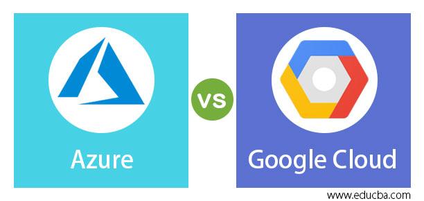 Azure vs Google Cloud