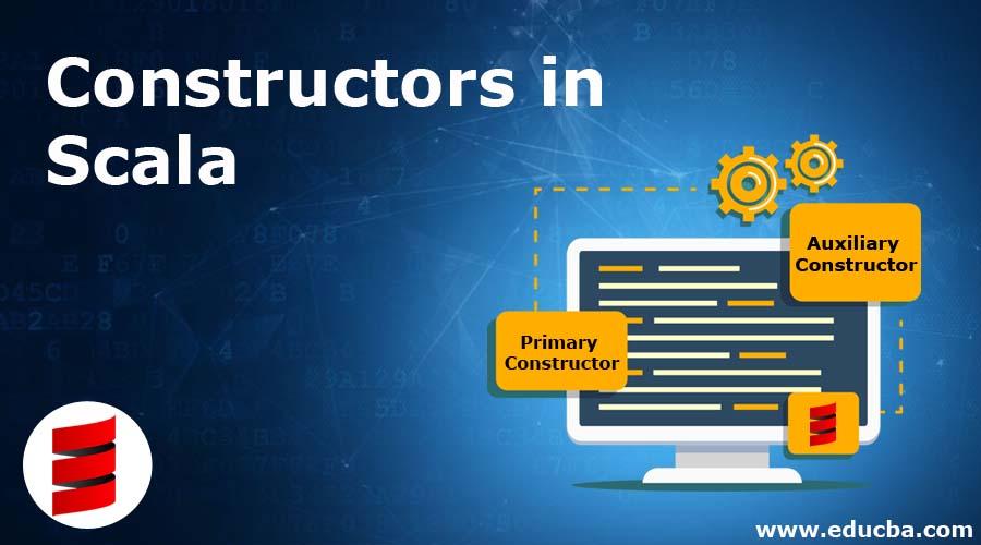 Constructors inScala