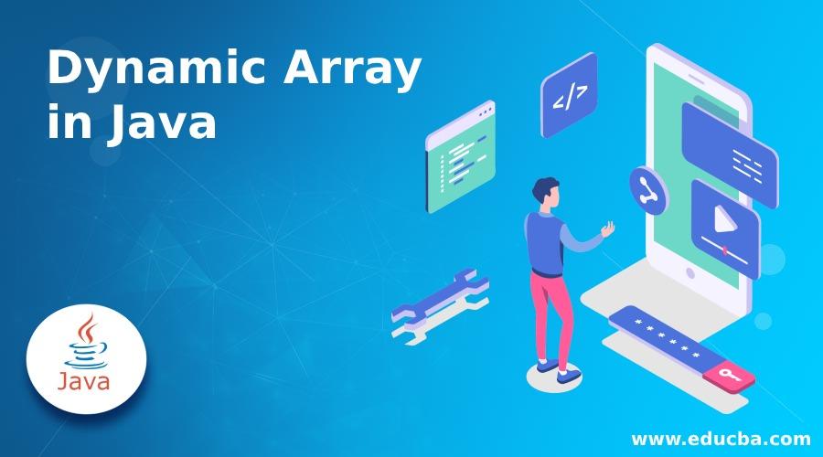 Dynamic Array in Java