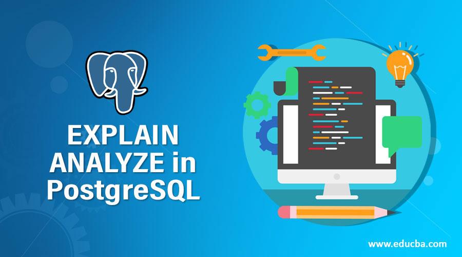 EXPLAIN ANALYZE in PostgreSQL